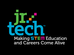 Jr.Tech Making STEM Education and Careers Come Alive