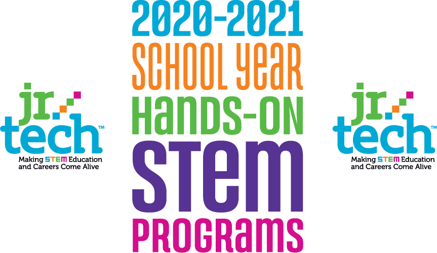 Jr.Tech 2020–2021 School Year Hands-on STEM Programs