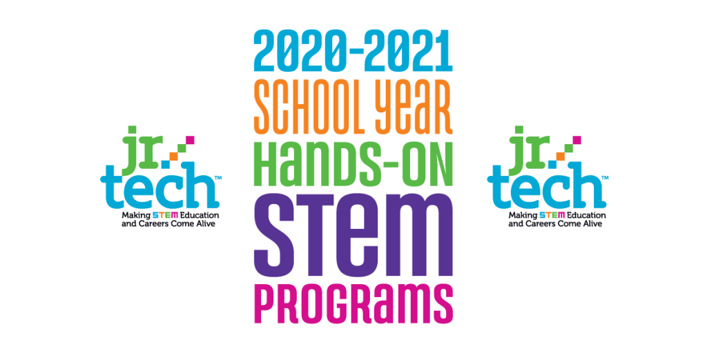 Jr.Tech 2020–21 School Year Hands-on STEM Programs