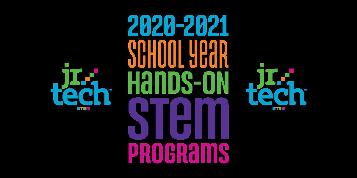 Jr.Tech 2020–21 School Year Hands-on STEM Programs